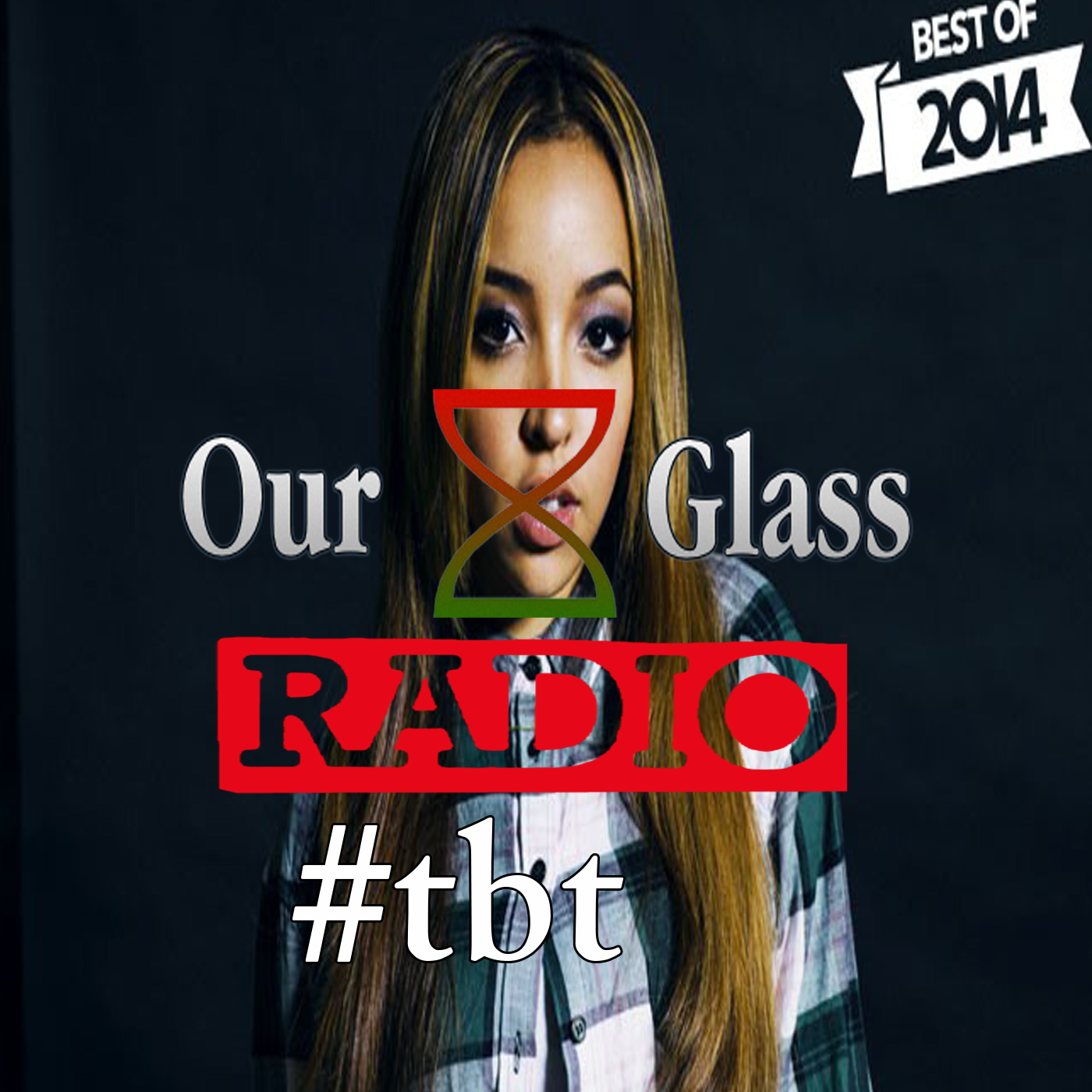 OurGlass Radio – 148 #2014 #hiphop #r&b