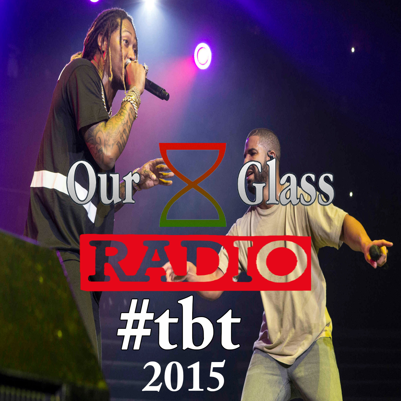 OurGlass Radio – 149 #2015 #hiphop #r&b
